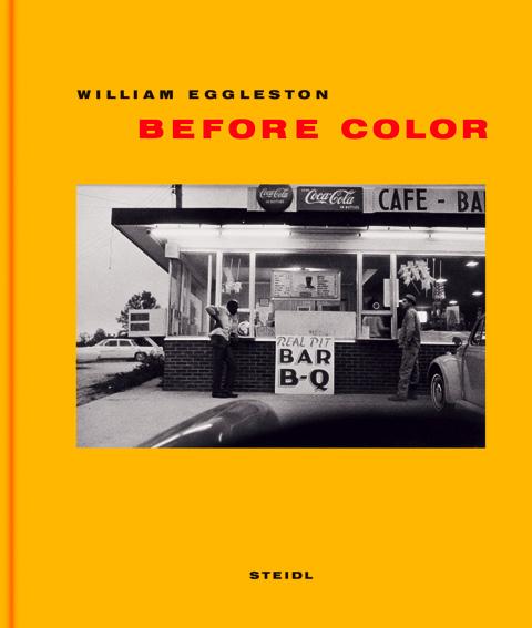 William Eggleston Before Color Steidl