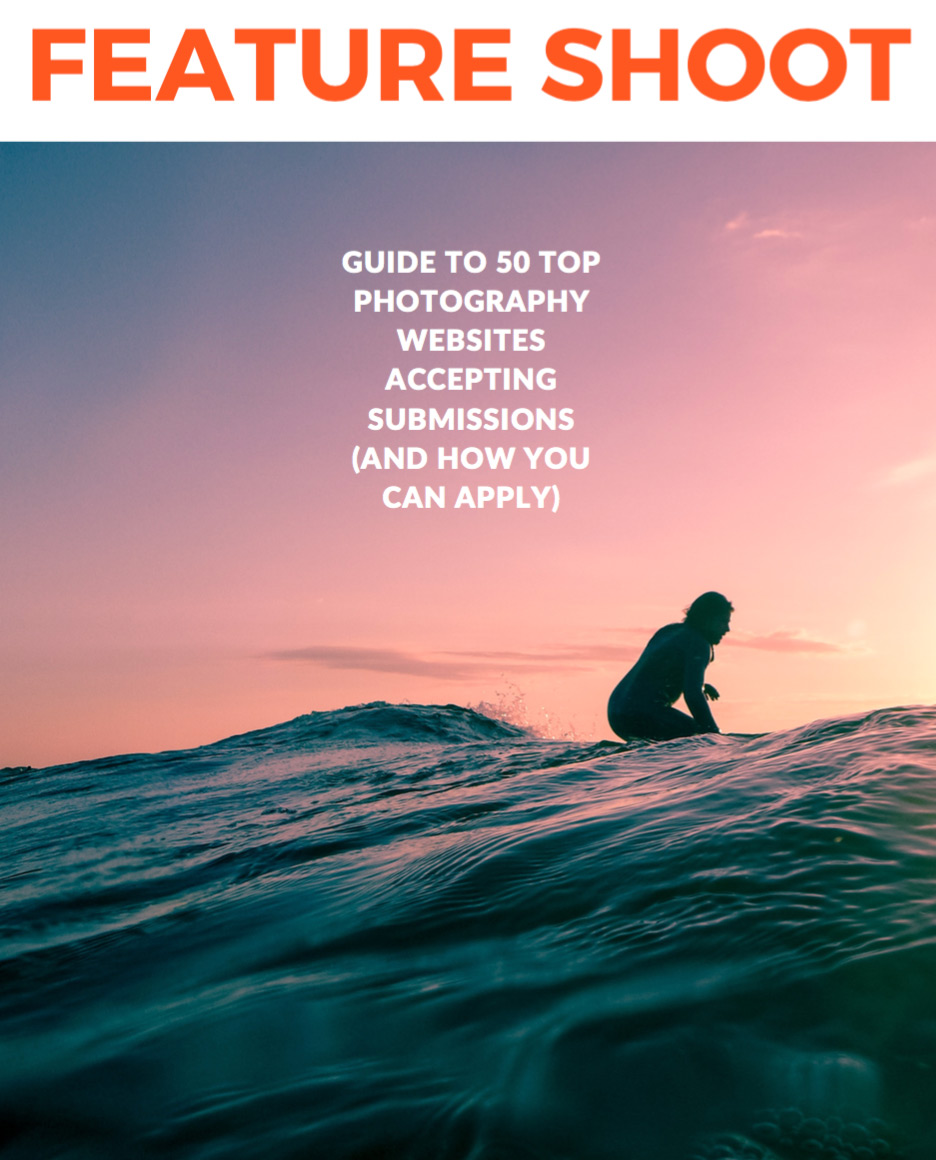 Guide to 50 Top Photography Websites Accepting Submissions (And How You Can Apply)